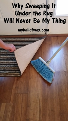 2-7-17-why-sweeping-it-under-the-rug-will-never-be-my-thing
